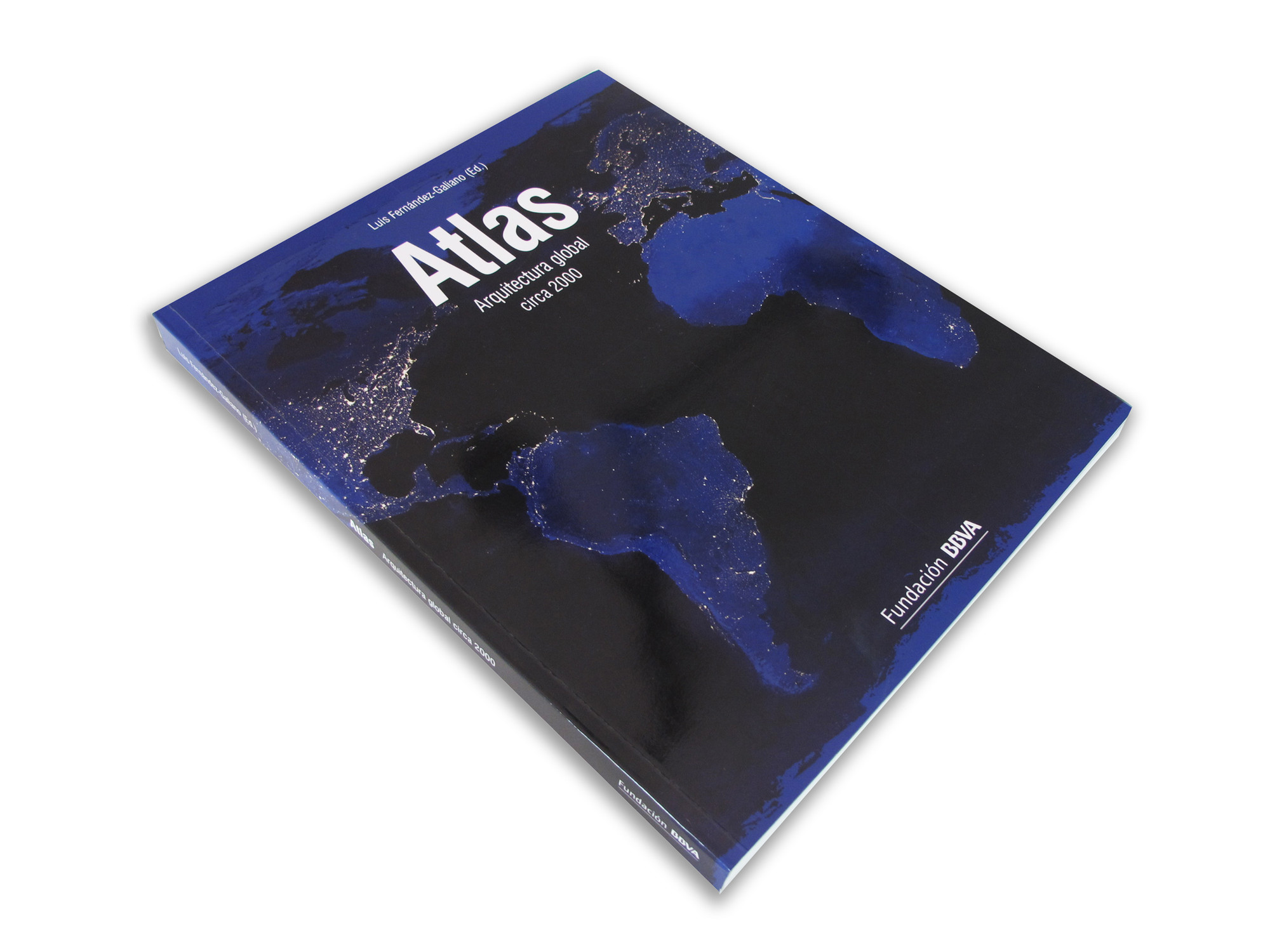 Atlas. Arquitectura global circa 2000  / Luis Fernández- Galiano y Fundación BBVA