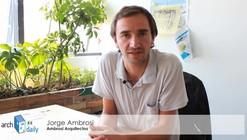 Entrevistas: Jorge Ambrosi / Ambrosi Arquitectos