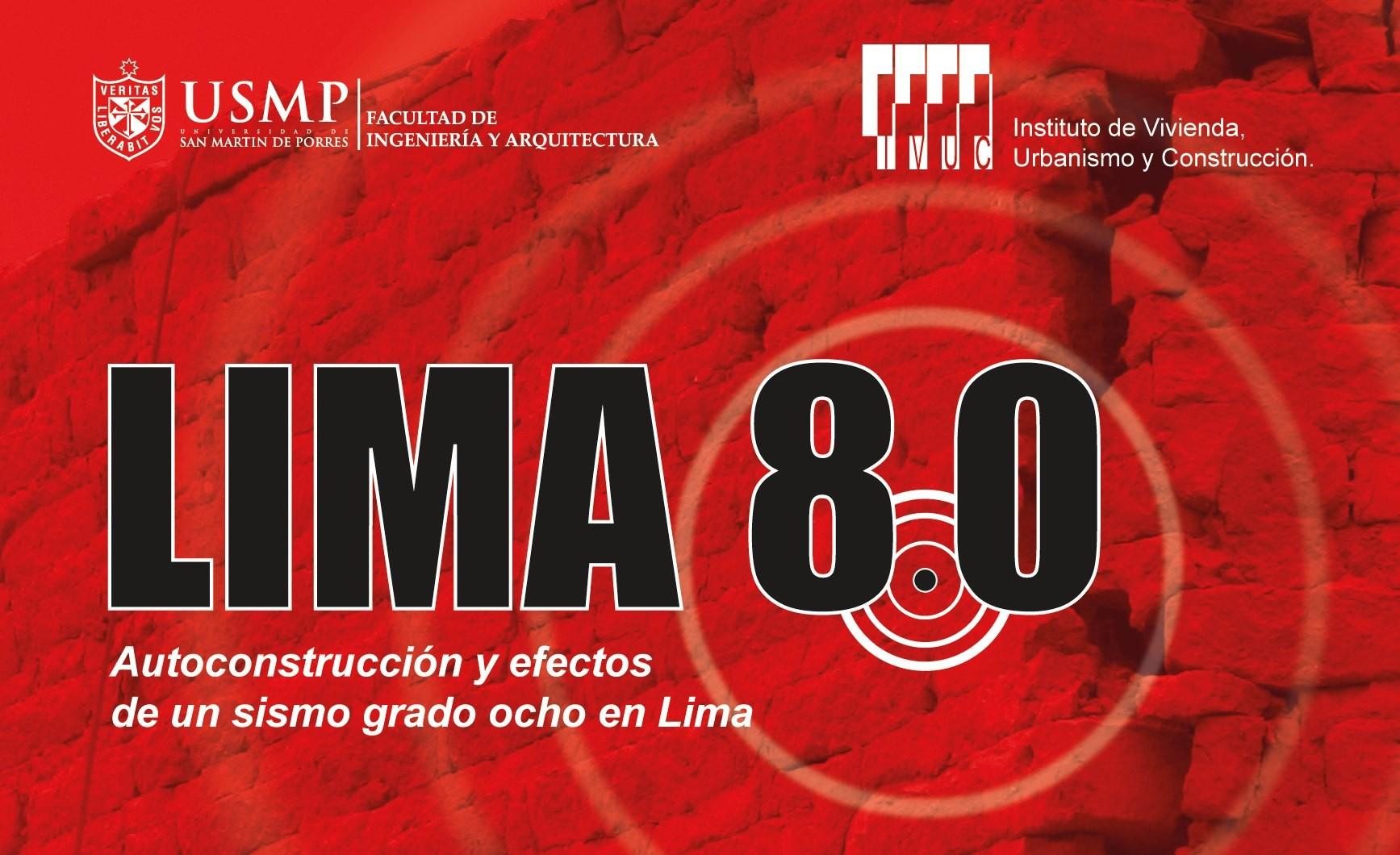 """Seminario: """"Lima 8.0 – Autoconstrucción y efectos de un sismo de grado 8.0 en Lima"""""""