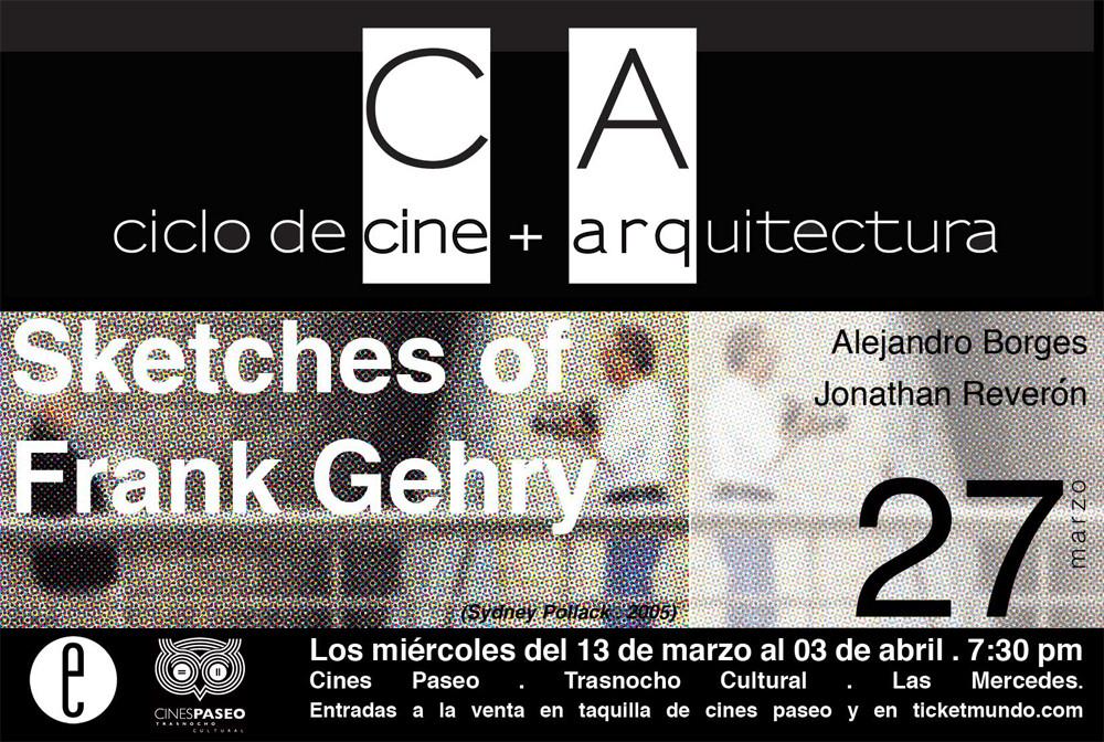 """Ciclo de Cine + Arquitectura en Caracas: """"Sketches of Frank Gehry"""" / 27 de Marzo, Ciclo de Cine + Arquitectura en Caracas: """"Sketches of Frank Gehry"""" / 27 de Marzo"""