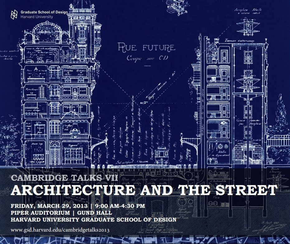 7th Annual Cambridge Talks Conference: 'Architecture and the Street', Courtesy of Harvard Graduate School of Design