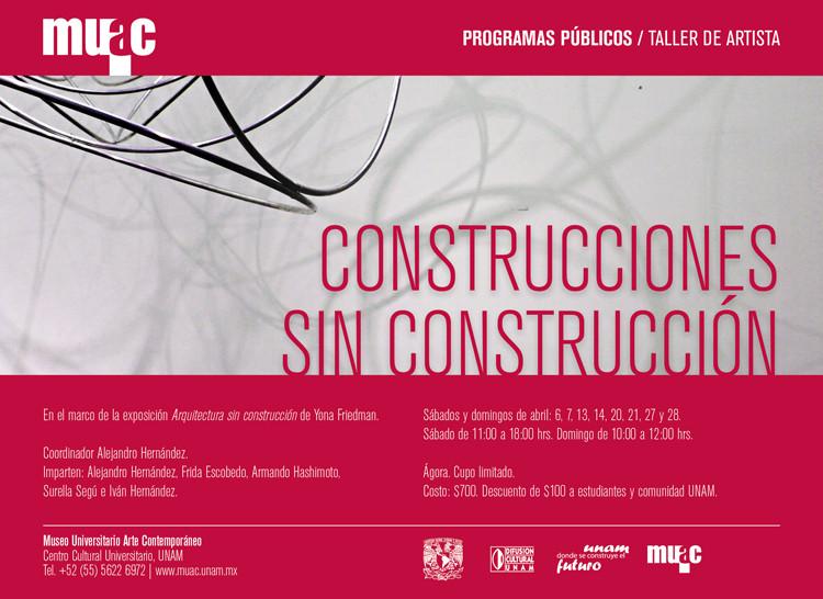 Construcciones sin Construcción / Taller en el marco de la exposición Arquitectura sin construcción de Yona Friedman