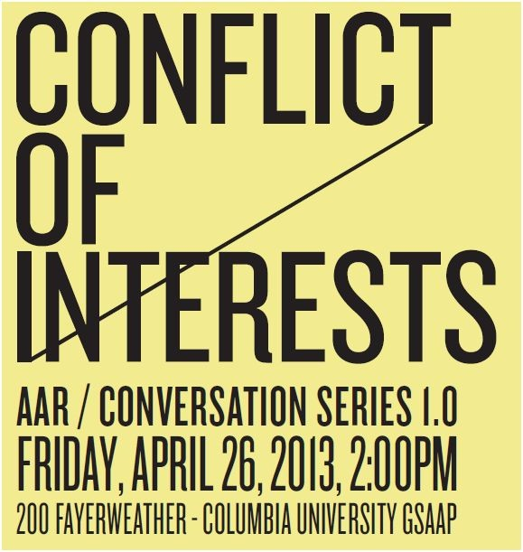 Conflict of Interests Symposia, Courtesy of Columbia University GSAPP/ Applied Architecture Research Program