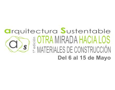 """Jornadas + Exposición """"Otra Mirada hacia los Materiales de Construcción"""" / 1ª Edición"""