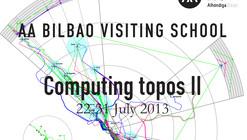 """AA Bilbao Visiting School: """"Computing topos II"""""""