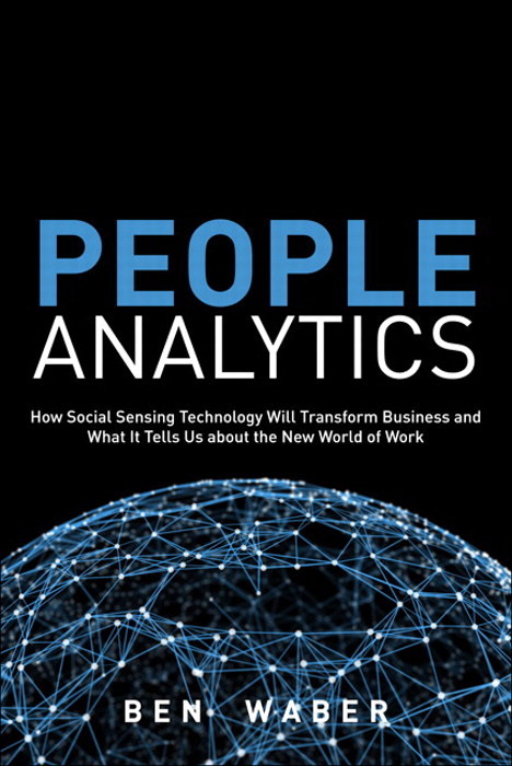 "Ben Waber's ""People Analytics"""