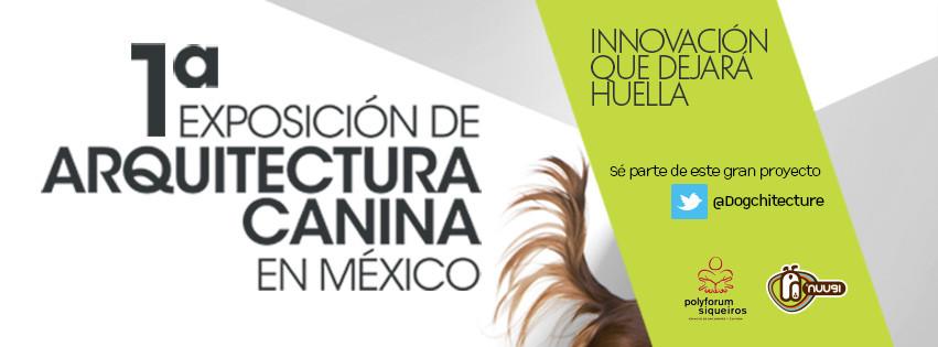 Exposición de Dogchitecture en México el próximo 13 de Junio