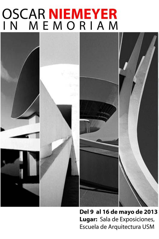 """Exposición Oscar Niemeyer:  """"In Memoriam"""" en la USM"""