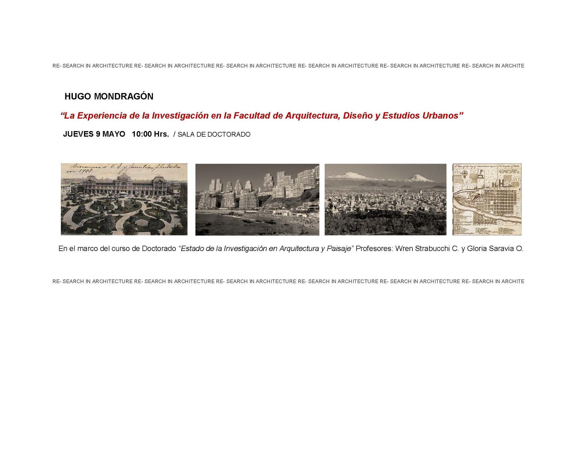 Conferencia de Hugo Mondragón en la UC: La Experiencia de la Investigación en la Facultad de Arquitectura, Diseño y Estudios Urbanos