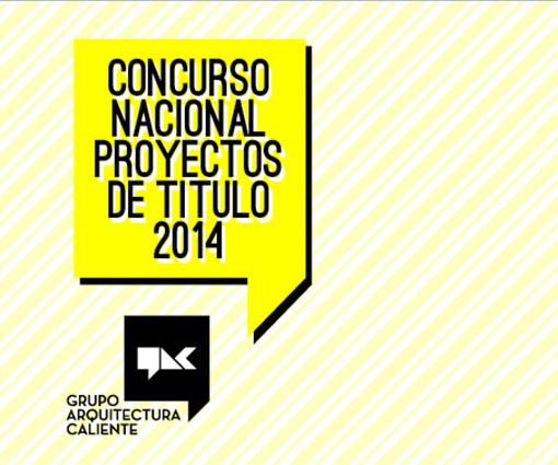 Preinscripciones abiertas para el Concurso Nacional Proyectos de Título 2014 / Arquitectura Caliente, Courtesy of ArquitecturaCaliente