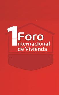 Primer Foro Internacional de Vivivenda en México