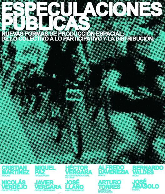 """Seminario """"Especulaciones Públicas"""" / Nuevas formas de Producción Espacial"""