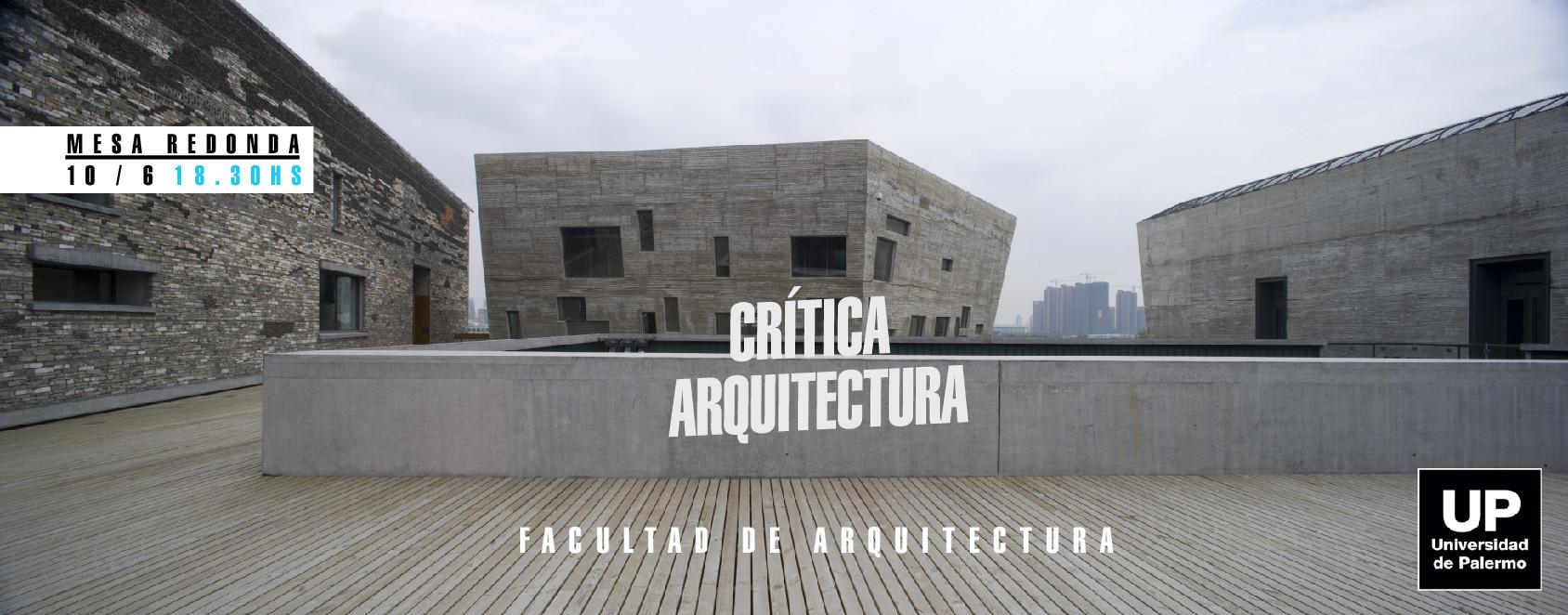 """Mesa de debate """"Crítica Arquitectura"""" / Universidad de Palermo"""