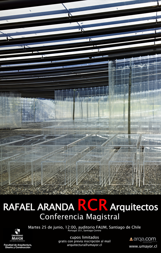Encuentros de Arquitectura: Rafael Aranda – RCR Architectes en Chile y Argentina, Courtesy of Universidad Mayor