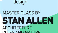 IE Master in Architectural Design presents the Online Master Classes series: Stan Allen