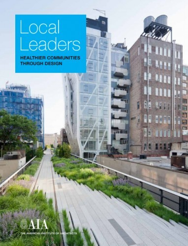 Local Leaders: Healthier Communities through Design via AIA