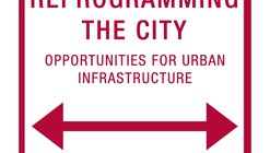 'Reprogramming the City: Opportunities for Urban Infrastructure' Exhibition