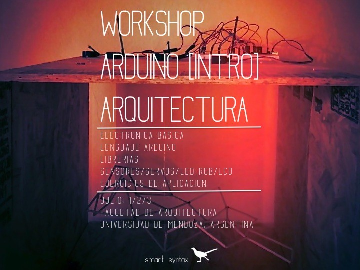 Workshop Arduino Intro + Arquitectura / Argentina, Courtesy of Smart Syntax