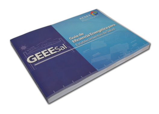 Guía de Eficiencia Energética para Establecimientos de Salud / AChEE ¡Regalamos 4 copias!