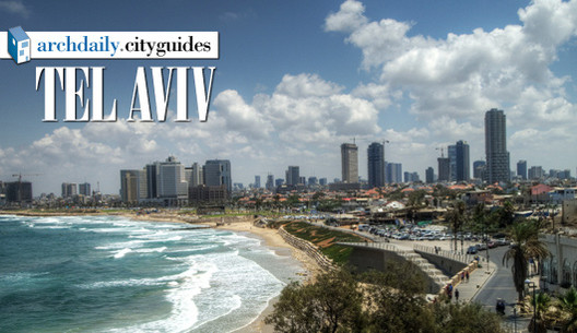 Architecture City Guide: Tel Aviv, Courtesy of  Flickr CC License / wili_hybrid