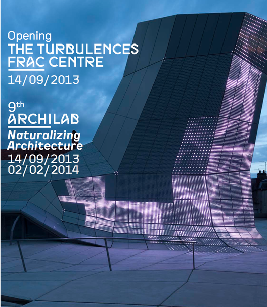 9th ArchiLab: Naturalizing Architecture (Sept 14th 2013 - March 30th 2014)