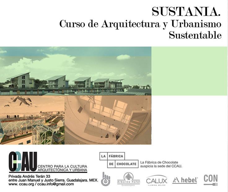 Curso sobre arquitectura y urbanismo sustentable: Sustania / CCAU, Cortesía de CCAU
