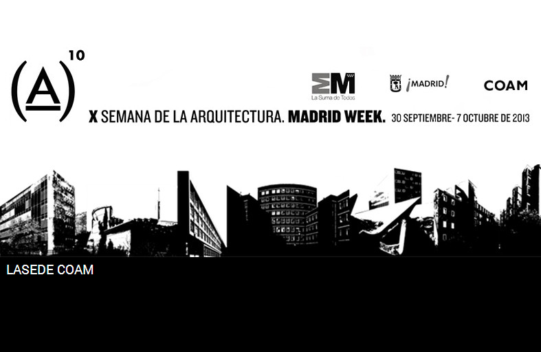 X Semana de la Arquitectura / Madrid Week - 30 septiembre al 7 de octubre