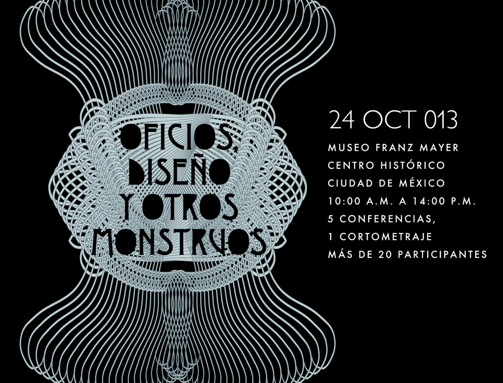 Oficios, Diseño y otros Monstruos / Ciclo de conferencias de AMD en Museo Franz Mayer