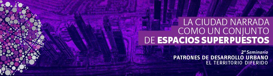 Segunda versión Seminario Patrones de Desarrollo Urbano 2013