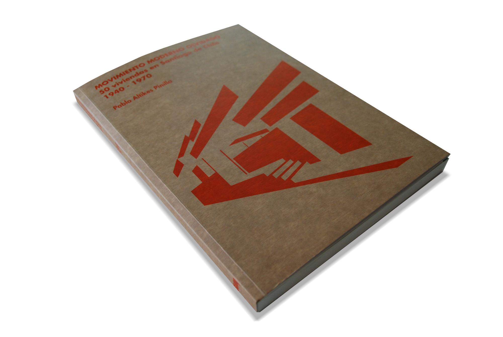 Movimiento Moderno Olvidado l 50 Viviendas en Santiago de Chile 1940-1970 / Pablo Altikes