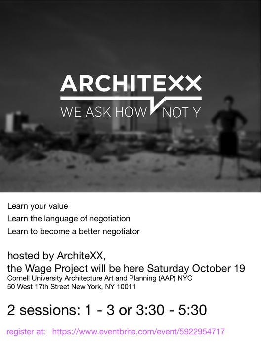 Women Architects: Learn Your Value, Learn to Negotiate / ArchiteXX & The Wage Project