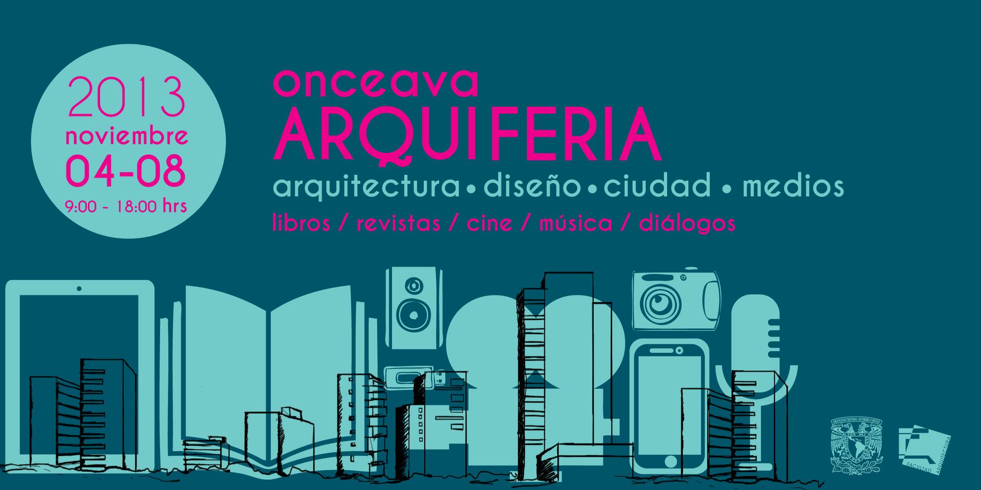 """11va Feria del Libro Arquiferia / """"Arquitectura, diseño, ciudad y medios""""., Cortesía UNAM"""