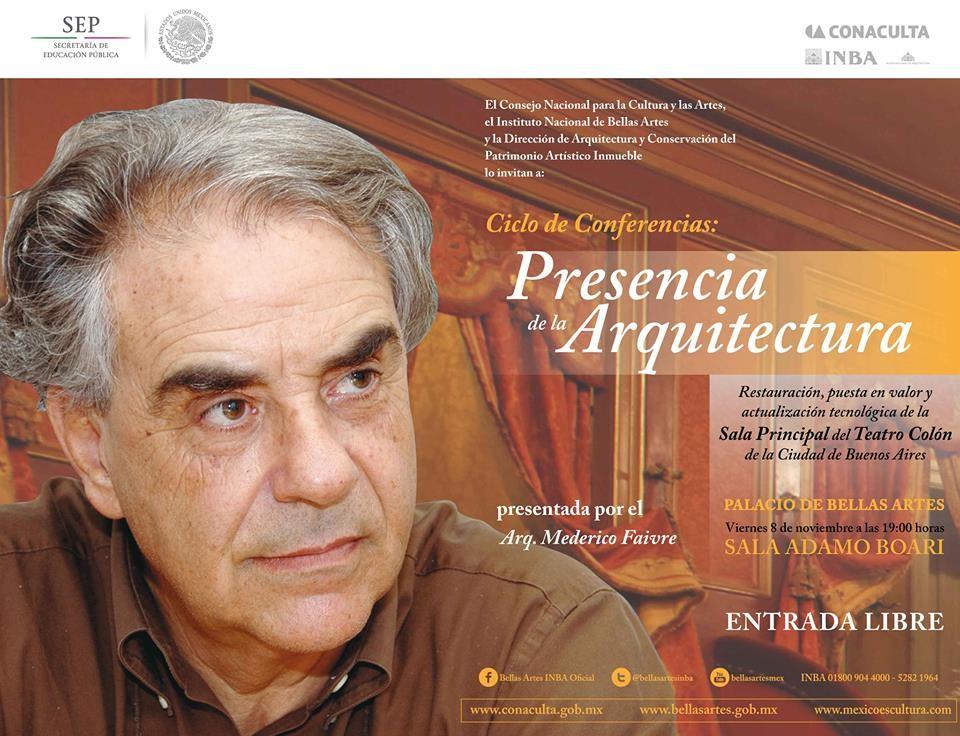 Presencia de la Arquitectura en el Palacio de Bellas Artes / Conferencia Restauración del Teatro Colón en Buenos Aires, Cortesía de CONACULTA