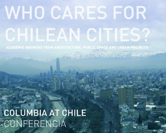"""VIDEO: """"Columbia at Chile: Who Cares for Chilean Cities?"""""""