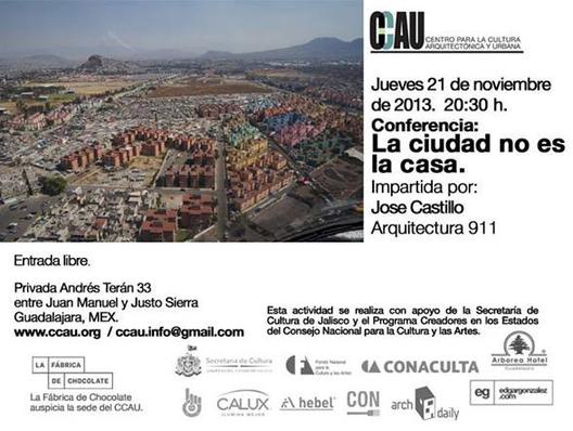Conferencia: La ciudad no es la casa. Impartida por Jose Castillo, Cortesía de CCAU