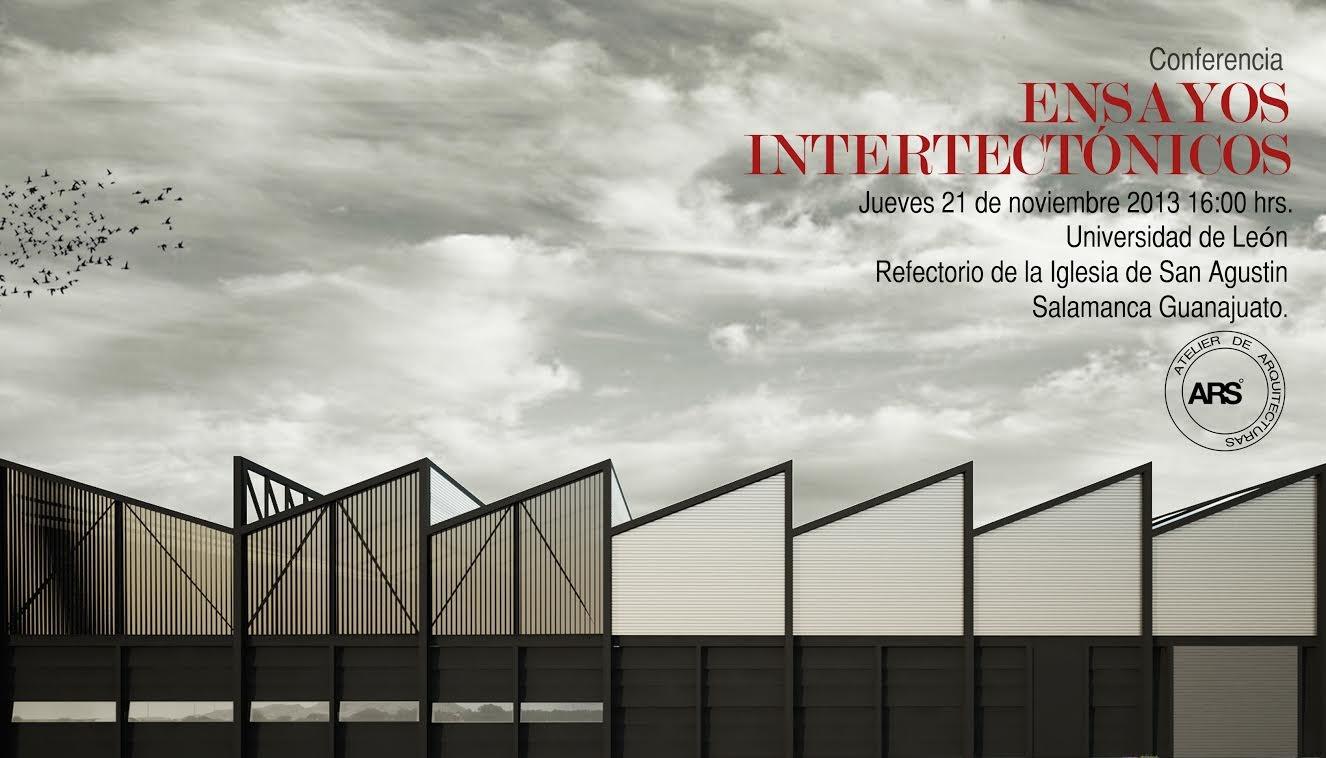 """Conferencia """"Ensayos Intertectónicos"""" de Atelier ARSº en la Universidad de León"""