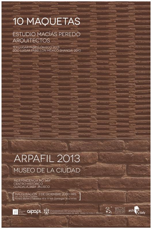 Exposición de 10 maquetas de Estudio Macías Peredo Arquitectos en ArpaFIL 2013