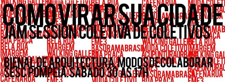 Como virar sua cidade: Jam Session Coletiva, Cortesia de X Bienal de Arquitetura de São Paulo