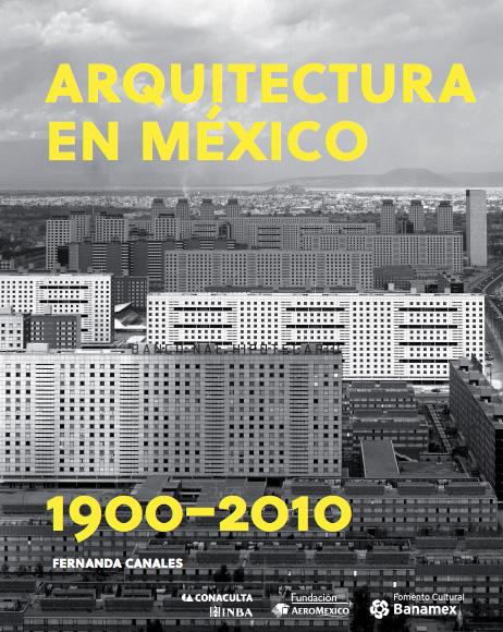 Exposición Arquitectura en México / 1900-2010, Courtesy of Fomento Cultural Banamex