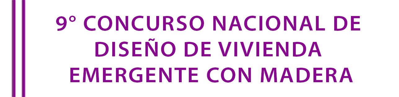 9no. Concurso Nacional de Diseño para Vivienda Sustentable con Madera