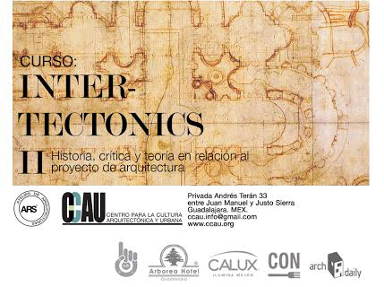 INTERTECTONICS II Historia, Teoría y Crítica en torno al Proyecto de Arquitectura / CCAU