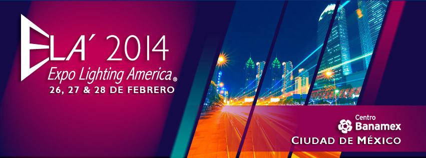 ELA 2014 / Expo Lighting America en la Ciudad de México