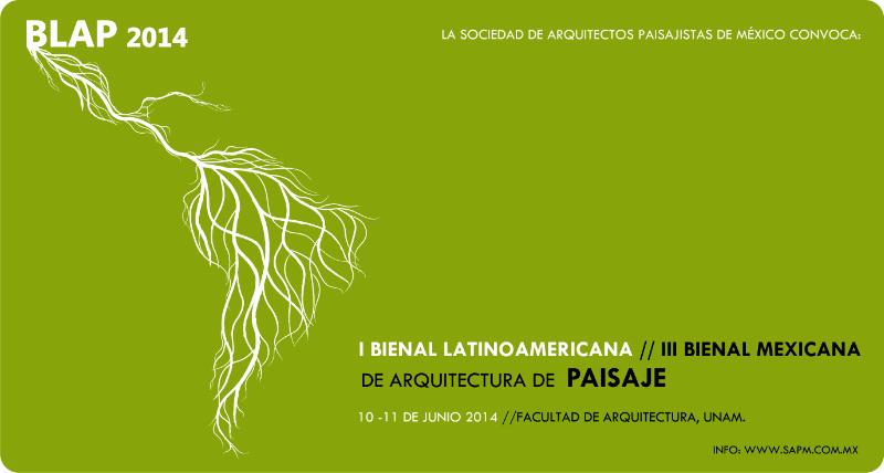 Convocatoria abierta para I Bienal Latinoamericana de Arquitectura de Paisaje 2014 y III Bienal Mexicana con obras de Arquitectura de Paisaje
