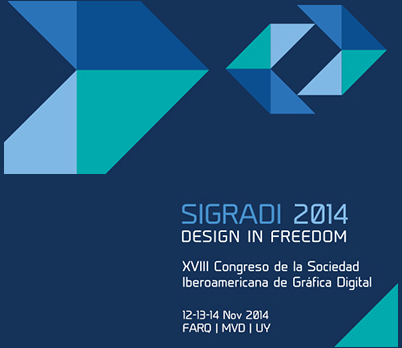 Call for Abstracts XVIII Congreso de la Sociedad Iberoamericana de Gráfica Digital SIGraDI / Uruguay 2014