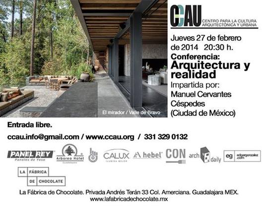 Conferencia CCAU / Arquitectura y Realidad por Manuel Cervantes Céspedes