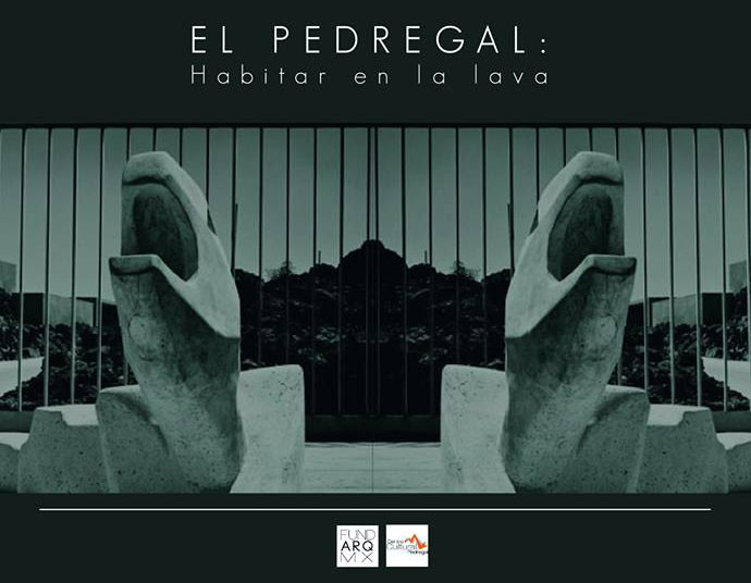 El Pedregal: Habitar en la Lava y Recorrido: Las Casas del Pedregal / FUNDARQMX