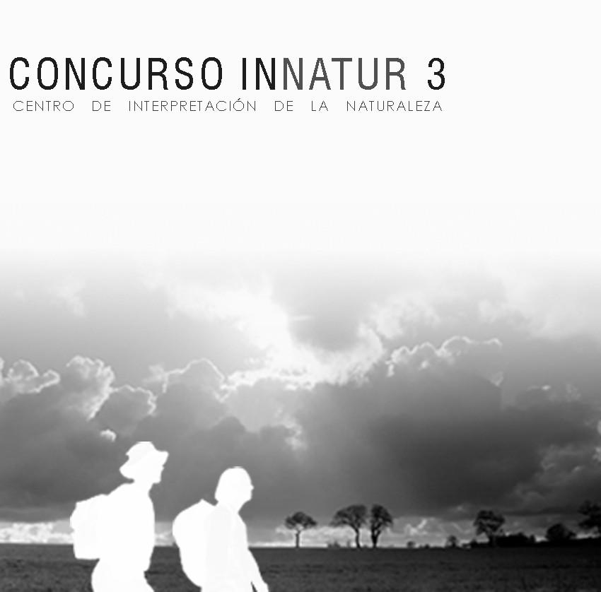 Concurso abierto de Ideas INNATUR 3: Centro de Interpretación de la Naturaleza