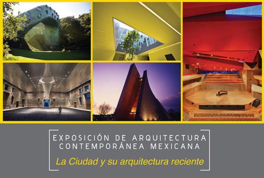 Exposición de Arquitectura Contemporánea Mexicana en la Ciudad de México