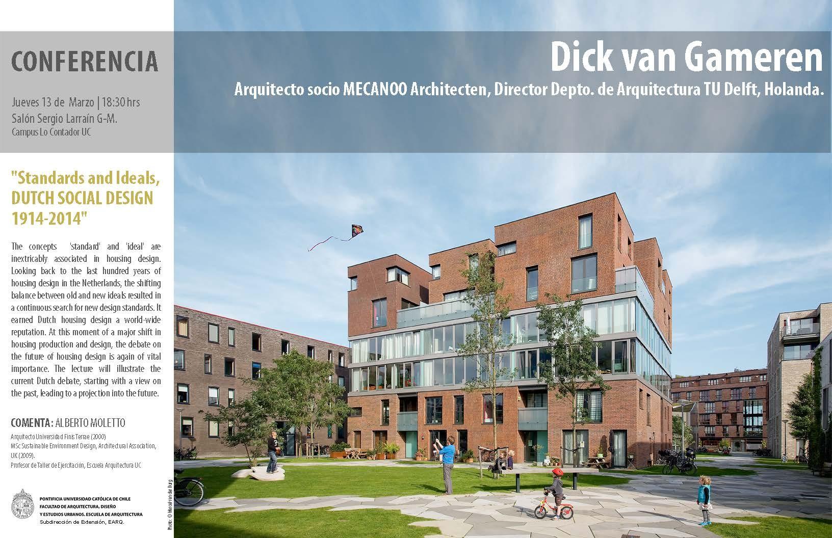 Conferencia Dick Van Gameren en Chile, Arquitecto socio MECANOO Architecten, Courtesy of Facultad de Arquitectura, Diseño y Estudios Urbanos UC