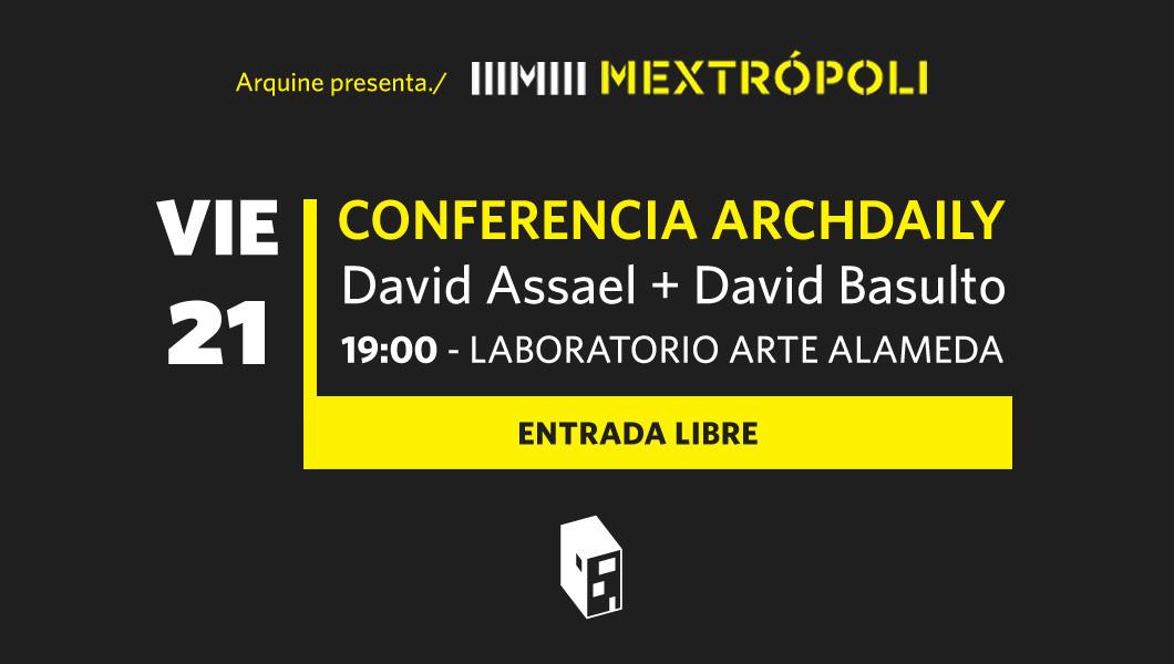 Conferencia de ArchDaily en MEXTROPOLI